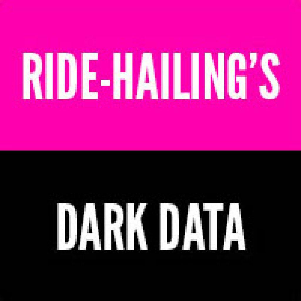 Ride Hailing's Dark Data