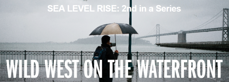Sea Level Rise: 2nd in a series. Wild West on the Waterfront