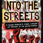 "Cover of ""Into the Streets: A Young Person's Visual History of Protests in the United States"" by Marke Bieschke."