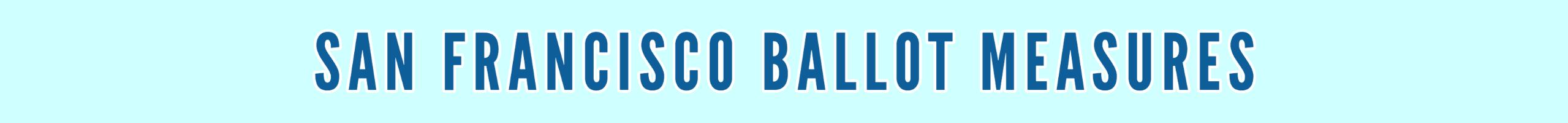 San Francisco Ballot Measures